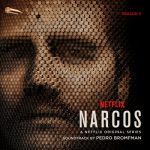 Narcos, Season 2 (A Netflix Original Series Soundtrack) – Pedro Bromfman