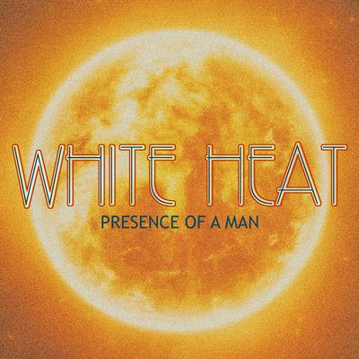 presence of a man white heat 海外ドラマ ミュージックナビ